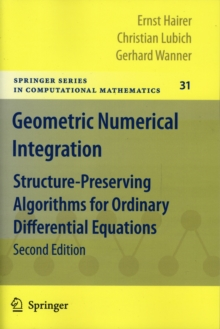 Geometric Numerical Integration : Structure-Preserving Algorithms for Ordinary Differential Equations, Paperback / softback Book