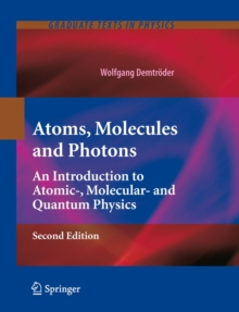 Atoms, Molecules and Photons : An Introduction to Atomic