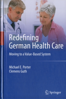 Redefining German Health Care : Moving to a Value-Based System, Hardback Book