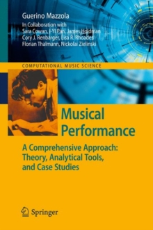 Musical Performance : A Comprehensive Approach: Theory, Analytical Tools, and Case Studies, Hardback Book