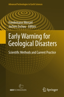 Early Warning for Geological Disasters : Scientific Methods and Current Practice, Hardback Book