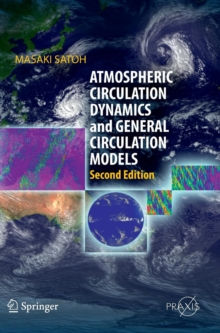 Atmospheric Circulation Dynamics and General Circulation Models, Hardback Book