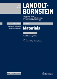 Part 3: Non-ferrous Alloys - Heavy Metals : Subvolume C: Metal Forming Data - Volume 2: Materials - Group VIII:Advanced Materials and Technologies  - Landolt-Boernstein New Series, Hardback Book