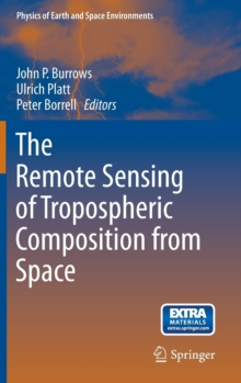 The Remote Sensing of Tropospheric Composition from Space, Hardback Book