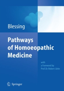 Pathways of Homoeopathic Medicine, Hardback Book