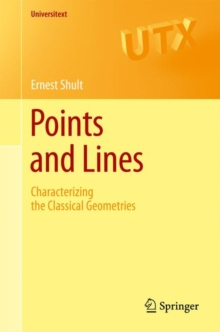 Points and Lines : Characterizing the Classical Geometries, Paperback Book