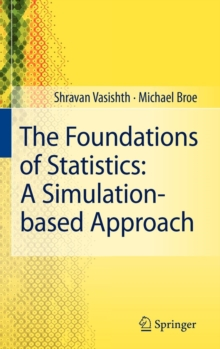 The Foundations of Statistics: A Simulation-based Approach, Hardback Book