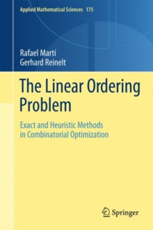 The Linear Ordering Problem : Exact and Heuristic Methods in Combinatorial Optimization, Hardback Book