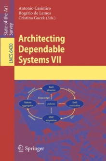 Architecting Dependable Systems VII, Paperback Book