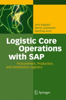 Logistic Core Operations with SAP : Procurement, Production and Distribution Logistics, Hardback Book
