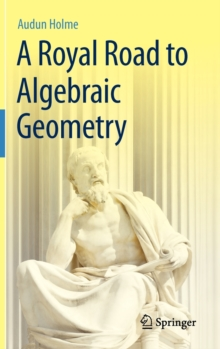 A Royal Road to Algebraic Geometry, Hardback Book