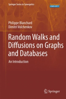 Random Walks and Diffusions on Graphs and Databases : An Introduction, Hardback Book