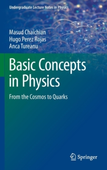 Basic Concepts in Physics : From the Cosmos to Quarks, Hardback Book