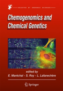 Chemogenomics and Chemical Genetics : A User's Introduction for Biologists, Chemists and Informaticians, Hardback Book