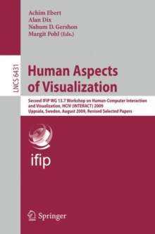 Human Aspects of Visualization : Second IFIP WG 13.7 Workshop on Human-Computer Interaction and Visualization, HCIV (INTERACT) 2009, Uppsala, Sweden, August 24, 2009, Revised Selected Papers, Paperback / softback Book