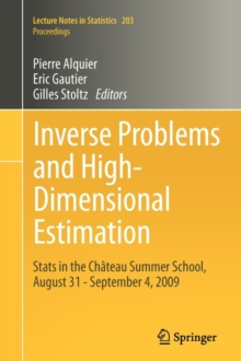 Inverse Problems and High-Dimensional Estimation : Stats in the Chateau Summer School, August 31 - September 4, 2009, Paperback Book