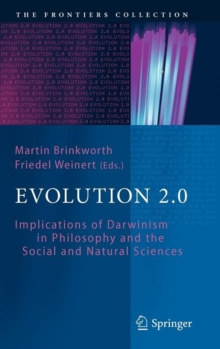 Evolution 2.0 : Implications of Darwinism in Philosophy and the Social and Natural Sciences, Hardback Book