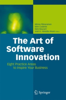 The Art of Software Innovation : Eight Practice Areas to Inspire Your Business, Hardback Book