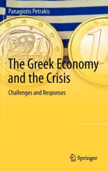 The Greek Economy and the Crisis : Challenges and Responses, Hardback Book