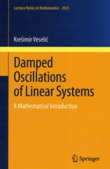 Damped Oscillations of Linear Systems : A Mathematical Introduction, Paperback / softback Book