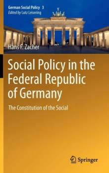 Social Policy in the Federal Republic of Germany : The Constitution of the Social, Hardback Book