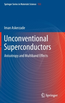 Unconventional Superconductors : Anisotropy and Multiband Effects, Hardback Book