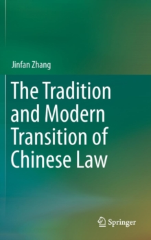 The Tradition and Modern Transition of Chinese Law, Hardback Book