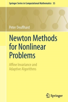 Newton Methods for Nonlinear Problems : Affine Invariance and Adaptive Algorithms, Paperback Book