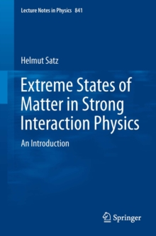 Extreme States of Matter in Strong Interaction Physics : An Introduction, Paperback / softback Book