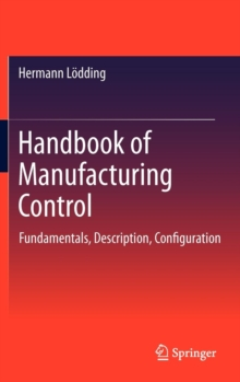 Handbook of Manufacturing Control : Fundamentals, description, configuration, Hardback Book