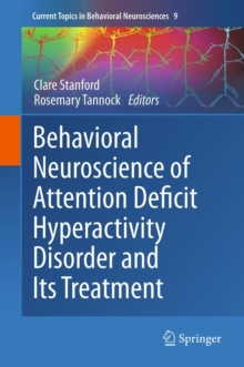 Behavioral Neuroscience of Attention Deficit Hyperactivity Disorder and Its Treatment, Hardback Book