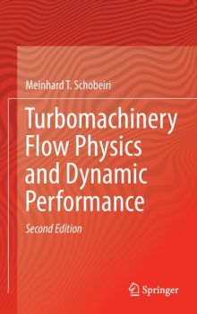 Turbomachinery Flow Physics and Dynamic Performance, Hardback Book