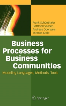 Business Processes for Business Communities : Modeling Languages, Methods, Tools, Hardback Book