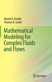 Mathematical Modeling for Complex Fluids and Flows, Hardback Book