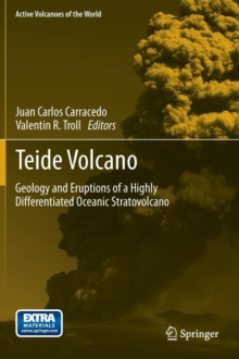Teide Volcano : Geology and Eruptions of a Highly Differentiated Oceanic Stratovolcano, Hardback Book