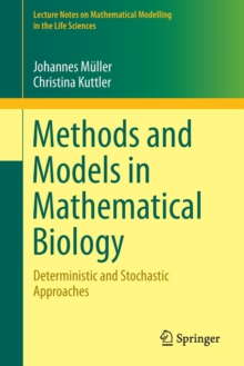 Methods and Models in Mathematical Biology : Deterministic and Stochastic Approaches, Paperback / softback Book