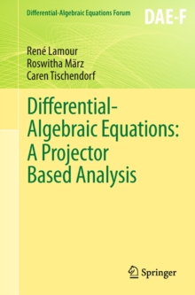 Differential-Algebraic Equations: A Projector Based Analysis, Paperback Book
