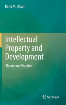 Intellectual Property and Development : Theory and Practice, Hardback Book