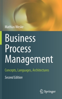 Business Process Management : Concepts, Languages, Architectures, Hardback Book