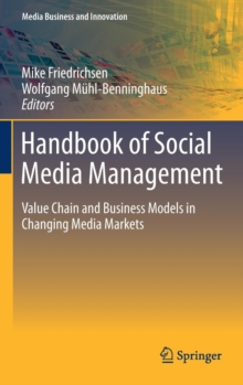 Handbook of Social Media Management : Value Chain and Business Models in Changing Media Markets, Hardback Book