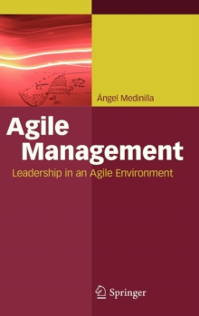 Agile Management : Leadership in an Agile Environment, Hardback Book