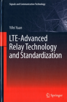 LTE-advanced Relay Technology and Standardization, Hardback Book