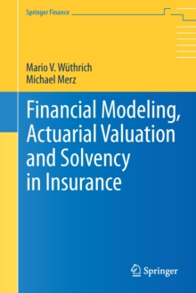 Financial Modeling, Actuarial Valuation and Solvency in Insurance, Hardback Book