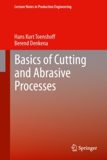 Basics of Cutting and Abrasive Processes, Hardback Book
