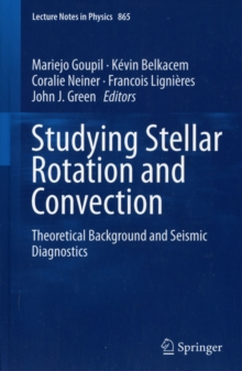 Studying Stellar Rotation and Convection : Theoretical Background and Seismic Diagnostics, Paperback / softback Book