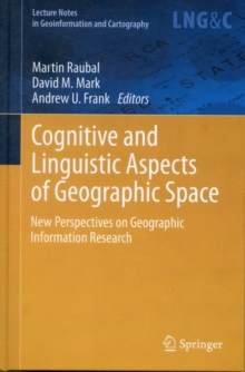 Cognitive and Linguistic Aspects of Geographic Space : New Perspectives on Geographic Information Research, Hardback Book