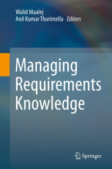 Managing Requirements Knowledge, Hardback Book