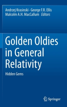 Golden Oldies in General Relativity : Hidden Gems, Hardback Book