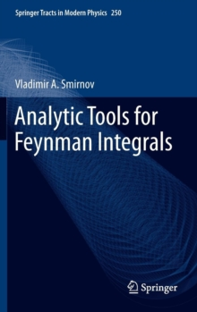 Analytic Tools for Feynman Integrals, Hardback Book