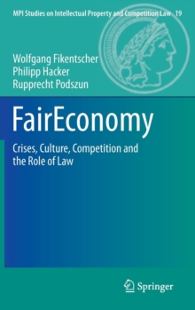 FairEconomy : Crises, Culture, Competition and the Role of Law, Hardback Book